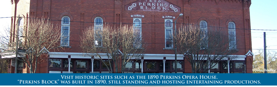 Visit historic sites such as the 1890 Perkins Opera House.